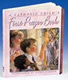 A Catholic Child's First Prayer Book, , 0882711482