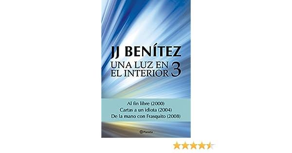 Una luz en el interior. Volumen 3 eBook: J. J. Benítez: Amazon.es ...