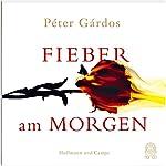 Fieber am Morgen | Péter Gárdos