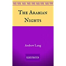 The Arabian Nights: By Andrew Lang - Illustrated