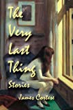 The Very Last Thing, James Cortese, 1463757395