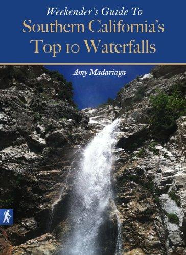 Weekenders Guide To The Top 10 Waterfalls in Southern California