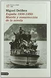 España 1936-1950: Muerte y resurrección de la novela Áncora & Delfin: Amazon.es: Delibes, Miguel: Libros
