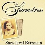 The Seamstress | Sara Tuvel Bernstein,Louise Loots Thornton,Marlene Bernstein Samuels