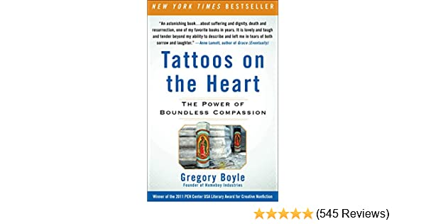 Tattoos On The Heart The Power Of Boundless Compassion Kindle