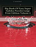 Big Book of Easy Super Sudoku Puzzles Large Print Edition, Allan Clapp, 1499678789