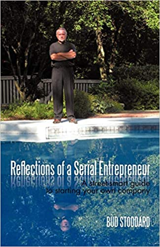 Reflections of a Serial Entrepreneur: A street-smart guide