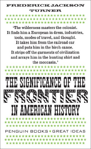 The Significance of the Frontier in American History (Penguin Great Ideas) ()