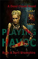 Playing Havoc (Dead Chaos Series Book 2)