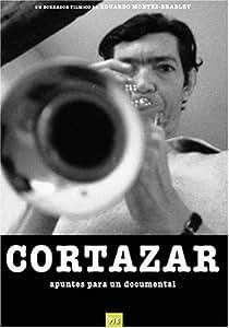 Cortazar: apuntes para un documental
