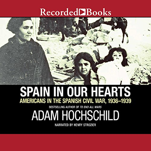 Spain in Our Hearts: Americans in the Spanish Civil War, 1936-1939 cover