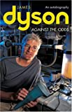Against the Odds: An Autobiography (Business Icons) by James Dyson (7-Dec-2000) Paperback