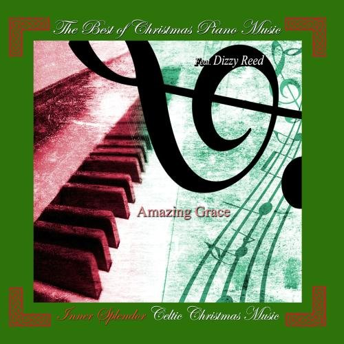 Amazing Grace: The Best of Christmas Piano Music Feat. Dizzy Reed (Traditional English Dinner Christmas)
