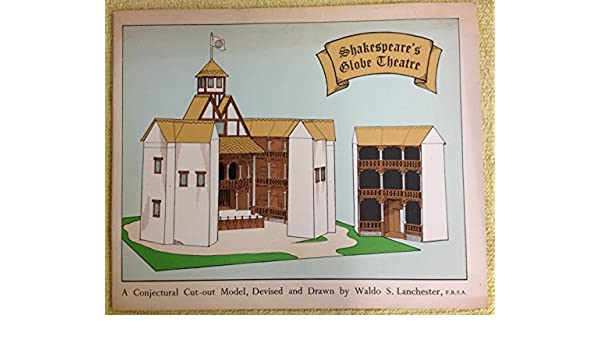 Shakespeares Globe Theatre A Conjectural Cut Out Model Devised And Drawn Waldo S Lanchester Amazon Books