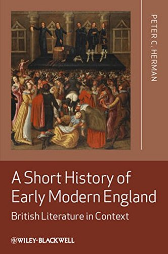 A Short History of Early Modern England: British Literature in Context
