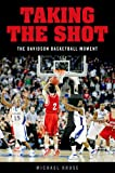 Taking the Shot: The Davidson Basketball Moment