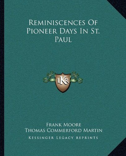 Download Reminiscences Of Pioneer Days In St. Paul PDF