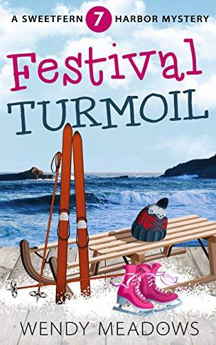 Festival Turmoil Sweetfern Harbor Mystery Book 7 By Meadows Wendy