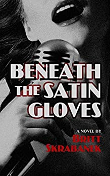 Beneath the Satin Gloves