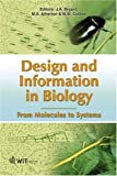 Design and Information in Biology Vol. 2 : From Molecules to Systems, , 1853128538