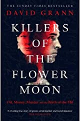 Killers of the Flower Moon: Oil, Money, Murder and the Birth of the FBI Paperback