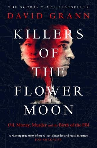 Download Killers of the Flower Moon: Oil, Money, Murder and the Birth of the FBI pdf epub