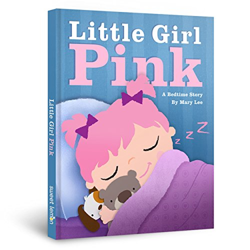 (Little Girl Pink: A Bedtime Story (Emma Books Book 5))