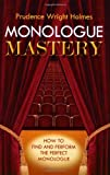 Monologue Mastery, Prudence Wright Holmes, 0879103701