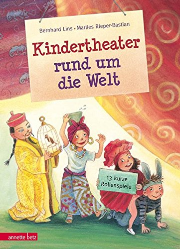Kindertheater rund um die Welt: 13 kurze Rollenspiele