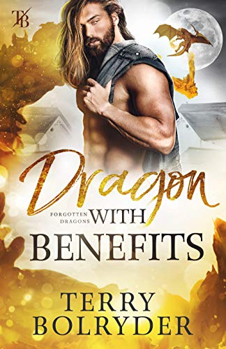 99¢ - Dragon with Benefits (Forgotten Dragons Book 4)