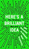 Here's a Brilliant Idea: 104 Activities to Unleash Your Creativity