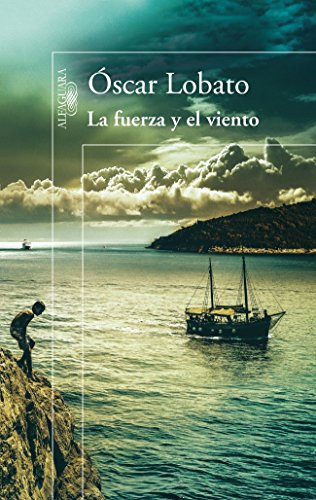 Descargar Libro La Fuerza Y El Viento Óscar Lobato
