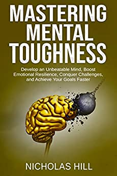 Mastering Mental Toughness Develop An Unbeatable Mind border=