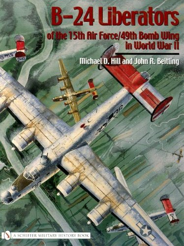 - B-24 Liberators of the 15th Air Force/49th Bomb Wing in World War II (Schiffer Military History)