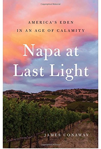 Napa at Last Light: America's Eden in an Age of Calamity cover