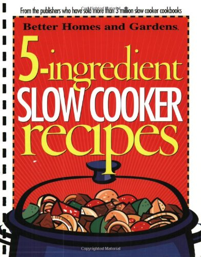 5-Ingredient Slow Cooker Recipes (Better Homes and Gardens Cooking) (Slow Cooker Better Homes compare prices)