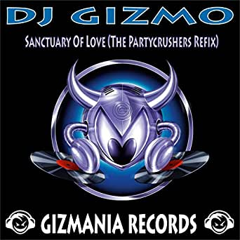 Sanctuary of Love (The Partycrushers Refix) by DJ Gizmo on