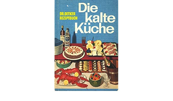 Dr. Oetker Rezeptbuch Die Kalte Küche (The Cold Kitchen): Amazon.com: Books