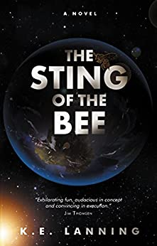 The Sting of the Bee (The Melt Trilogy Book 2) by [Lanning, K.E.]