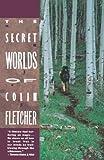 Secret Worlds of Colin Fletcher, Colin Fletcher, 0679725547