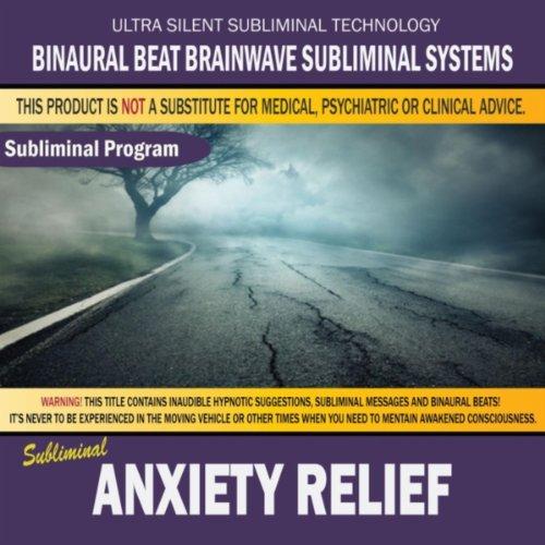 Anxiety Binaural Brainwave Subliminal Systems