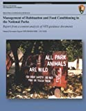 Management of Habituation and Food Conditioning in the National Parks: Report from a Content Analysis of NPS Guidance Documents, Heather Wieczorek Hudenko and William Heather Wieczorek Hudenko and William F. Siemer, 149235595X