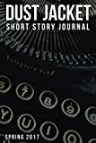 img - for Dust Jacket Short Story Journal Volume 1: Spring 2017 book / textbook / text book