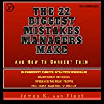 The 22 Biggest Mistakes Managers Make and How to Correct Them | James K. Van Fleet