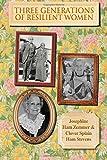Three Generations of Resiliant Women, Josephine Zemmer and Clover Stevens, 1499229887