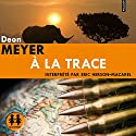 À la trace (Benny Griessel 5) Audiobook by Deon Meyer Narrated by Éric Herson-Macarel