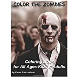 Color the Zombies: Coloring Book for All Ages-Kids & Adults