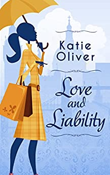 Love And Liability (Dating Mr Darcy Book 2) by [Oliver, Katie]