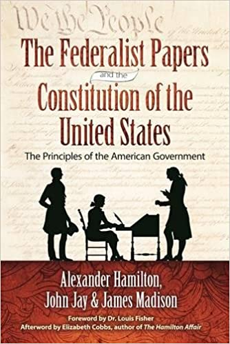 The Federalist Papers And Constitution Of United States Principles American Government Alexander Hamilton James Madison John Jay