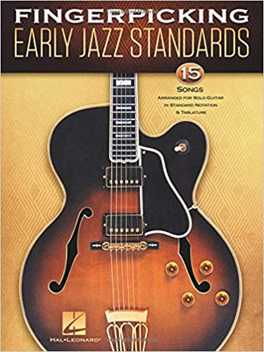 Fingerpicking Early Jazz Standards: 15 Songs Arranged for Solo ...